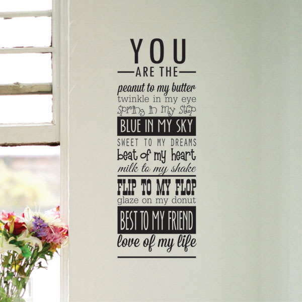 You are the love of my life wall decal